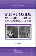 Metal Oxide Nanostructures as Gas Sensing Devices (Series in Sensors, nr. 7)