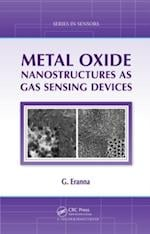 Metal Oxide Nanostructures as Gas Sensing Devices (Series in Sensors)