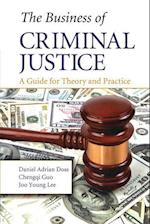 The Business of Criminal Justice