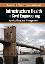 Infrastructure Health in Civil Engineering af Mohammed M Ettouney, Sreenivas Alampalli
