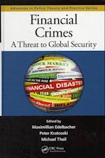 Financial Crimes (Advances in Police Theory and Practice)