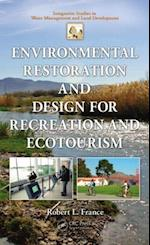 Environmental Restoration and Design for Recreation and Ecotourism (INTEGRATIVE STUDIES IN WATER MANAGEMENT AND LAND DEVELOPMENT)