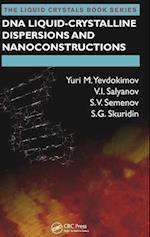 DNA Liquid-Crystalline Dispersions and Nanoconstructions (The Liquid Crystals Book Series)
