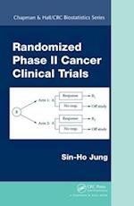 Randomized Phase II Cancer Clinical Trials (Chapman & Hall/Crc Biostatistics Series, nr. 55)