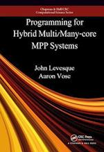 Programming for Hybrid Multi/Many-Core MPP Systems (Chapman & Hall/Crc Computational Science)
