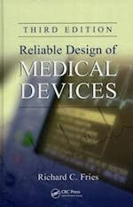 Reliable Design of Medical Devices, Third Edition