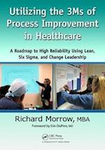 Utilizing the 3Ms of Process Improvement in Healthcare