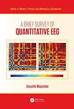 A Brief Survey of Quantitative EEG (Series in Medical Physics and Biomedical Engineering)
