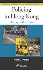 Policing in Hong Kong (Advances in Police Theory and Practice, nr. 23)