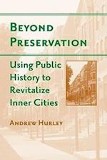 Beyond Preservation (Urban Life, Landscape and Policy)