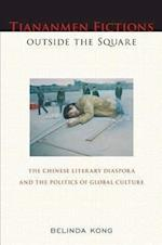 Tiananmen Fictions Outside the Square (ASIAN AMERICAN HISTORY AND CULTURE)