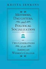 Mothers, Daughters, and Political Socialization af Krista Jenkins