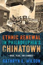 Ethnic Renewal in Philadelphia's Chinatown (Urban Life, Landscape and Policy)