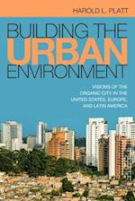 Building the Urban Environment (Urban Life, Landscape and Policy)