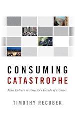 Consuming Catastrophe