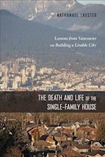 The Death and Life of the Single-Family House (Urban Life, Landscape and Policy)