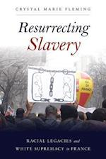 Resurrecting Slavery