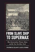 From Slave Ship to Supermax