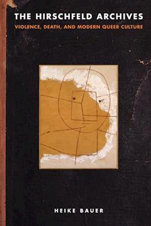 Bog, hardback The Hirschfeld Archives af Heike Bauer