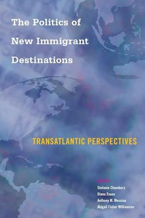 Bog, hardback The Politics of New Immigrant Destinations af Stefanie Chambers