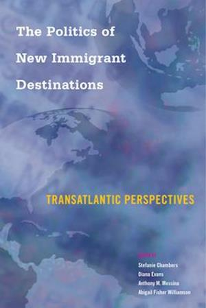 Bog, paperback The Politics of New Immigrant Destinations af Stefanie Chambers