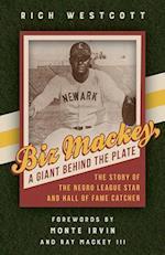 Biz Mackey, a Giant Behind the Plate