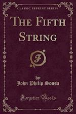 The Fifth String (Classic Reprint)