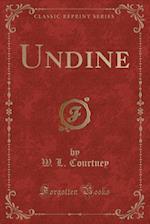 Undine (Classic Reprint)