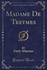 Madame de Treymes (Classic Reprint)