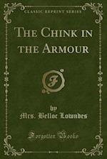 The Chink in the Armour (Classic Reprint)