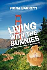 Living With The Bunnies: a British familys' exile to Marin County. af Fiona Barrett