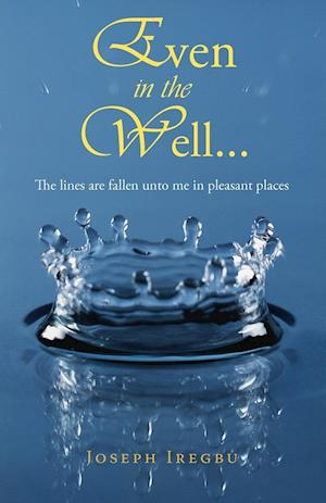 Even in the Well...