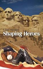Shaping Heroes