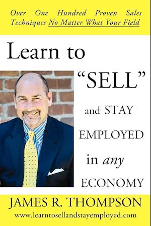 """Learn to """"SELL"""" and Stay Employed in Any Economy"""
