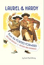 LAUREL & HARDY: FROM THE FORTIES FORWARD: Second Edition, Revised and Expanded