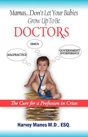 Mamas Don't Let Your Babies Grow Up to Be Doctors