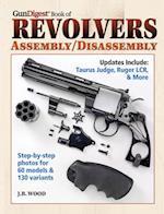 Gun Digest Book of Revolvers Assembly/Disassembly (GUN DIGEST BOOK OF FIREARMS ASSEMBLY/DISASSEMBLY)