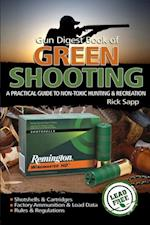 Gun Digest Book of Green Shooting af Rick Sapp