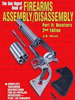Firearms Assembly/Disassembly Part II: Revolvers - 2nd Edition