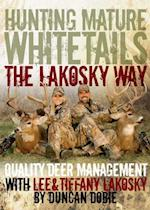 Hunting Mature Whitetails the Lakosky Way