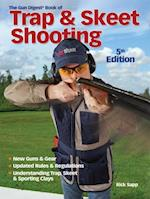 Gun Digest Book of Trap & Skeet Shooting, 5th Edition af Rick Sapp