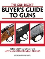 Gun Digest Buyer's Guide to Guns