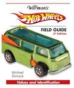 Hot Wheels Field Guide (Warman's Field Guides Hot Wheels: Values & Identification)