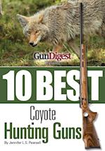 Gun Digest Presents 10 Best Coyote Guns af Jennifer Pearsall