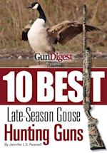 Gun Digest Presents 10 Best Late-Season Goose Guns af Jennifer Pearsall