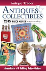 Antique Trader Antiques & Collectibles Price Guide 2015 (Antique Trader)