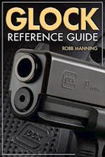 Glock Reference Guide af Robb Manning
