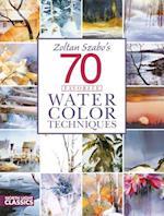 Zoltan Szabo's 70 Favorite Watercolor Techniques