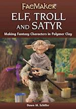 Elf, Troll and Satyr (FaeMaker)