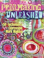 Printmaking Unleashed af Traci Bautista